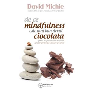 De ce mindfulness este mai bun decât ciocolata
