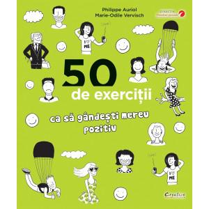 50 de exerciții că să gândești mereu pozitiv
