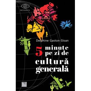 5 minute pe zi de cultură generală