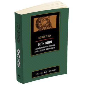 Iron John - Redobândirea masculinității și cele 8 etape ale devenirii
