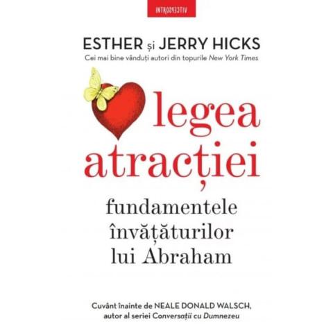 Legea atracției. Fundamentele învățăturilor lui Abraham