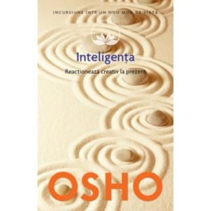 Osho. Vol. 14. Inteligența. Reacționează creativ la prezent