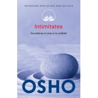 Osho. Vol. 13. Intimitatea. Încrederea în sine și în celălalt