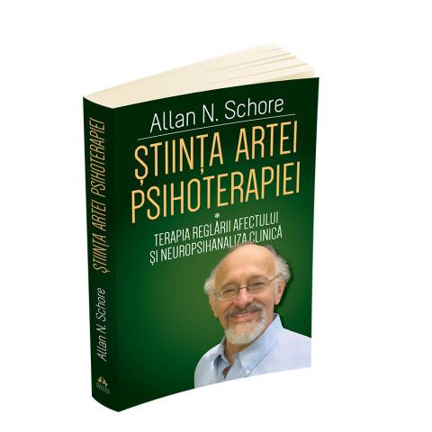 Știința Artei Psihoterapiei - Terapia reglării afectului și neuropsihanaliza clinică