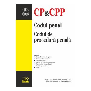 Codul penal. Codul de procedură penală (Ediție a 19-a actualizată la 14 aprilie 2019)