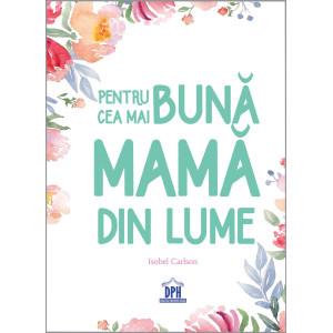 Pentru cea mai bună mamă din lume