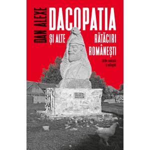 Dacopatia și alte rătăciri românești