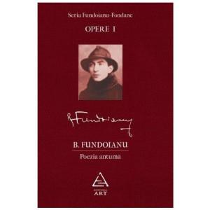 Opere I. Poezia antumă Seria Fundoianu - Fondane