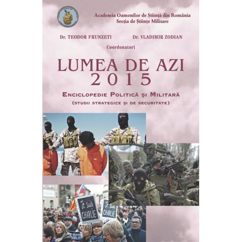 Lumea de azi 2015. Enciclopedie Politică și Militară