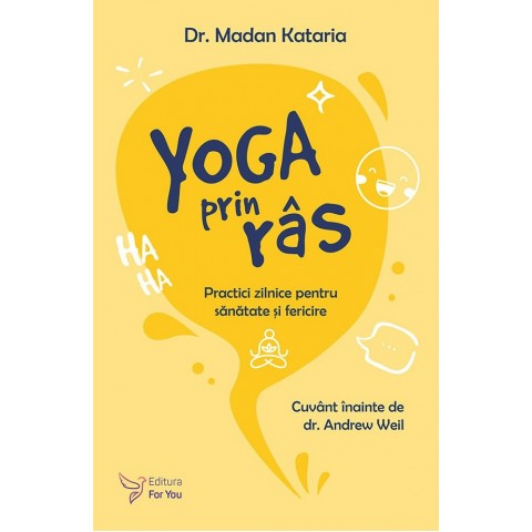 Yoga prin râs. Practici zilnice pentru sănătate și fericire