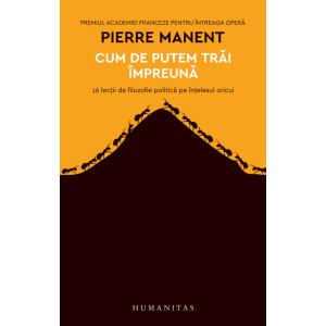 Pierre Manent, Cum de putem trăi împreună