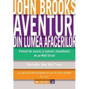 Aventuri din lumea afacerilor Povești de succes și eșecuri răsunătoare de pe Wall Street