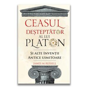 Ceasul deșteptător al lui Platon și alte invenții antice uimitoare