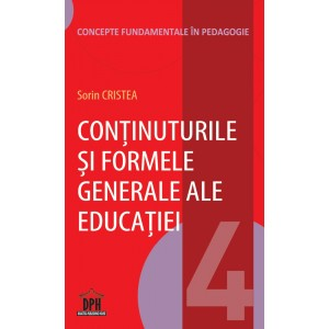Conținuturile și formele generale ale educației - Vol 4