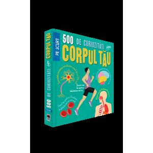 500 de curiozități despre corpul tău