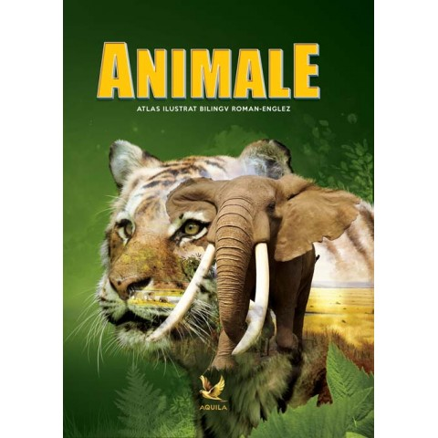 Animale. Atlas ilustrat bilingv român-englez
