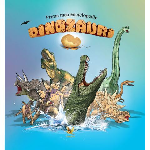 Prima mea enciclopedie. Dinozauri
