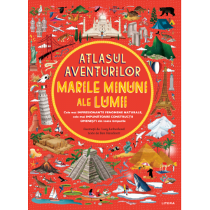 Atlasul aventurilor. Marile minuni ale lumii