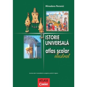 Istorie Universală - Atlas Școlar Ilustrat