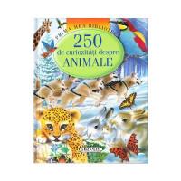 Prima mea bibliotecă - 250 de curiozități despre animale