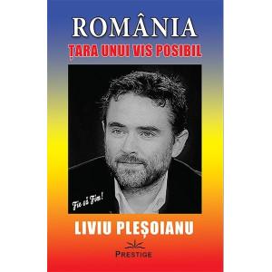 România: Țara unui vis posibil
