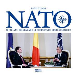 NATO. 70 de ani de apărare și securitate euro-atlantică