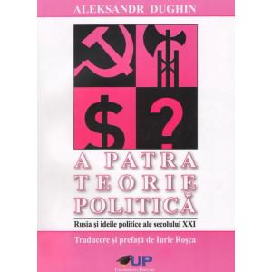 A Patra Teorie Politică. Rusia și ideile politice ale secolului XXI