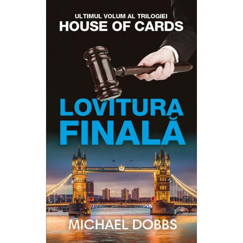 Lovitura finală (Vol. 3 al trilogiei House of Cards)