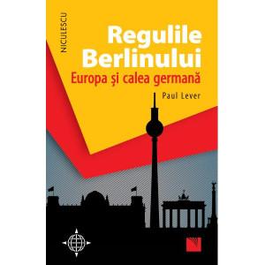 Regulile Berlinului. Europa şi calea germană