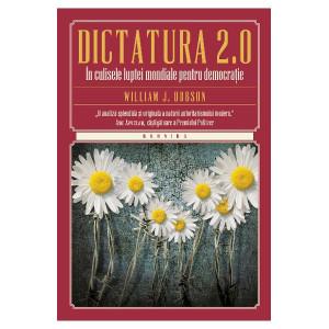 Dictatura 2.0. În culisele luptei mondiale pentru democrație