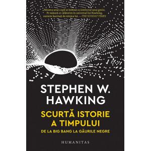 Scurta istorie a timpului. De la Big Bang la găurile negre