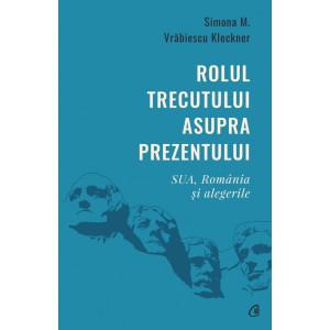 Rolul trecutului asupra prezentului. SUA, România și alegerile