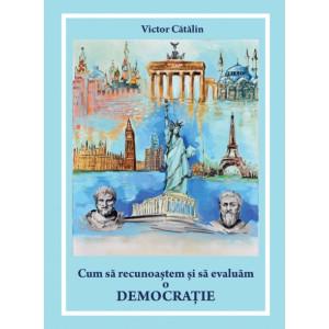 Cum să recunoaștem și să evaluăm o democrație