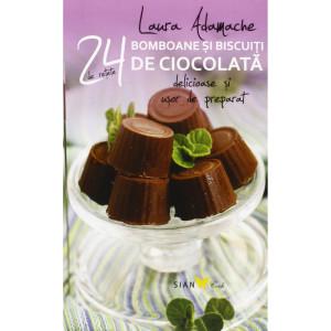 24 Bomboane și biscuiți de ciocolată delicioase și ușor de preparat