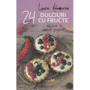 24 de rețete. Dulciuri cu fructe