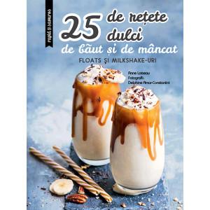 25 de rețete dulci de băut și de mâncat: Floats și Milkshake-uri