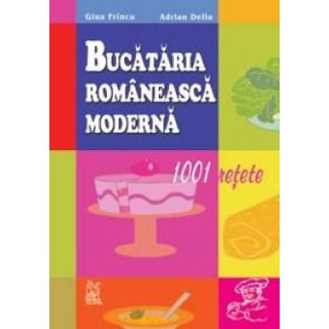 Bucătăria românească modernă. Ediția a IV-a