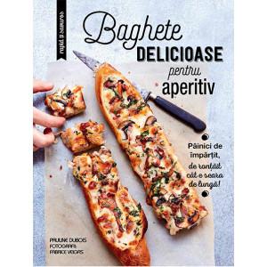 Baghete delicioase pentru aperitiv
