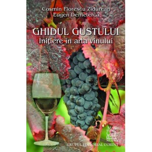 Ghidul gustului - inițiere în lumea vinului