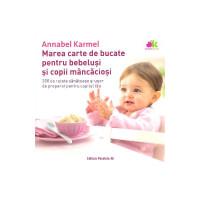 Marea carte de bucate pentru bebeluși și copii mâncăcioși