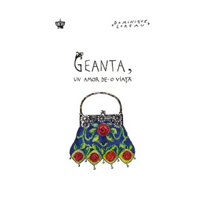 Geanta, un amor de-o viaţă