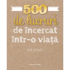 500 de lucruri de încercat într-o viață