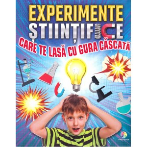 Experimente științifice care te lasă cu gura căscată