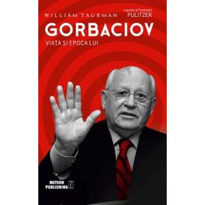 Gorbaciov. Viața și epoca lui