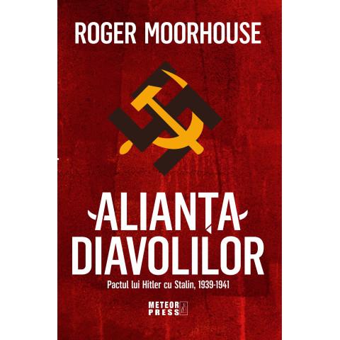 Alianța Diavolilor: Pactul lui Hitler cu Stalin, 1939-1941