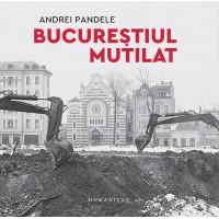 Bucureștiul mutilat