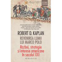 Revenirea lumii lui Marco Polo. Război, strategie și interese americane în secolul XXI