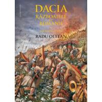 Dacia. Războaiele cu romanii. Sarmizegetusa