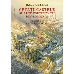 Cetăți, castele și alte fortificații din România. Volumul II – secolul al XVI-lea
