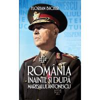 România înainte și după mareșalul Antonescu